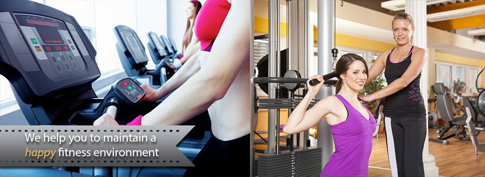 We help you maintain a happy fitness environment
